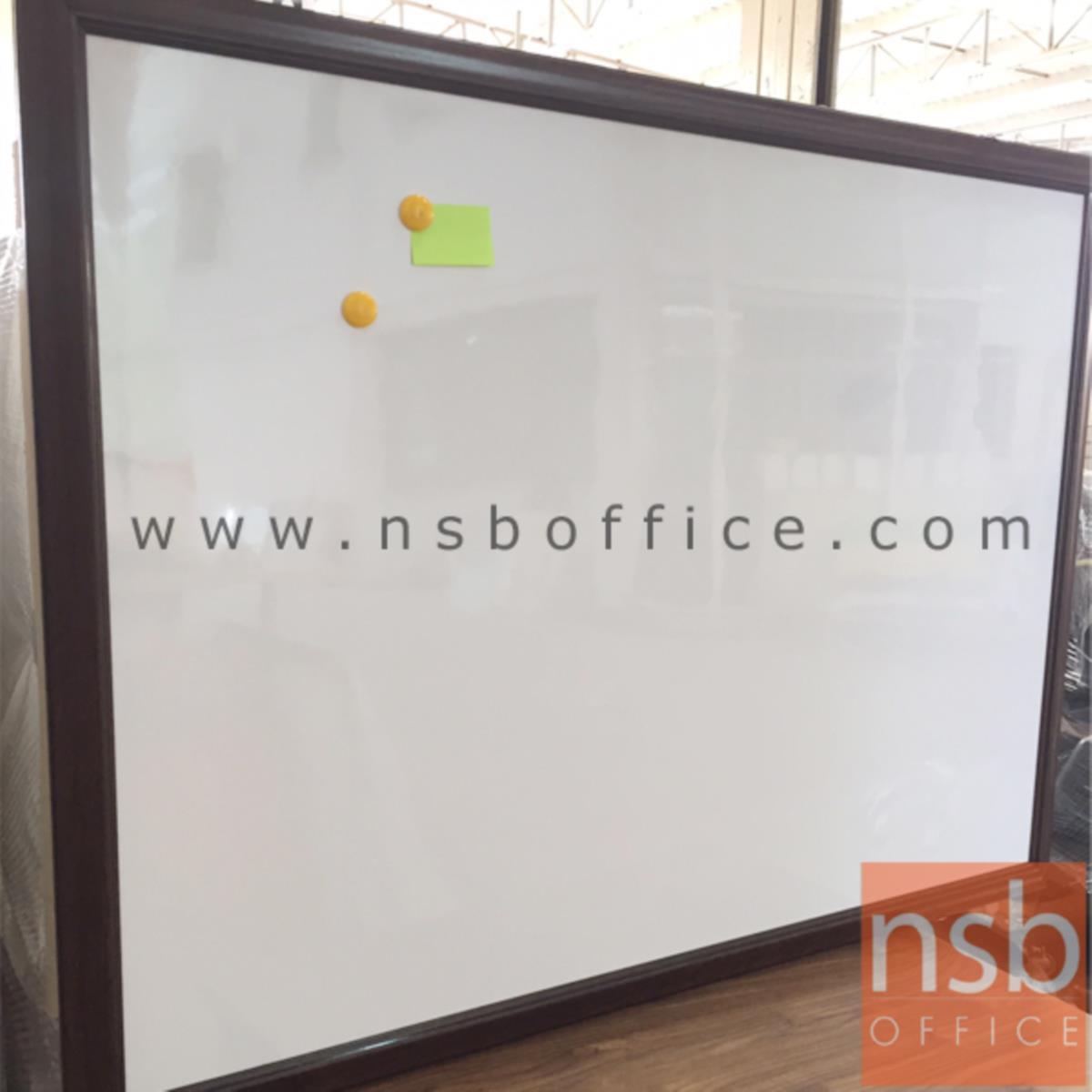 กระดานไวท์บอร์ดแบบแขวน White board   ขอบไม้จริงสีโอ๊ค ไม่มีรางวางแปรง (พร้อมงานติดตั้งบนผนัง)